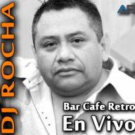 ENGANCHADO - BAR CAFE RETRO - DJ ROCHA En Vivo